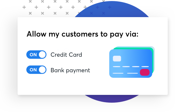 Allow your customers to pay via credit card & bank payments