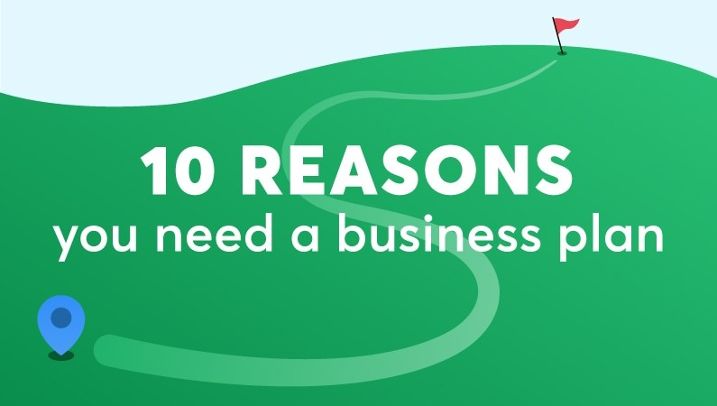 10 reasons you need a business plan