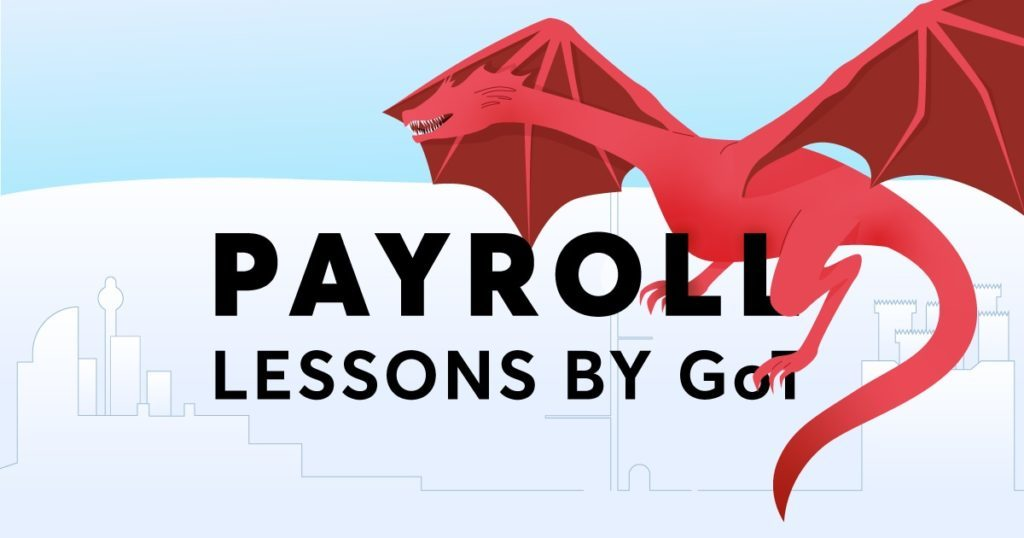 7 lessons Game of Thrones teaches us about payroll - Bravely Go