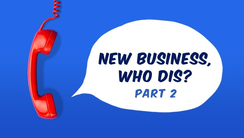 "Image of a text bubble that says, ""New business, who dis?"""