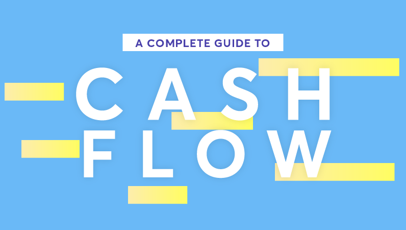The Complete Guide to Cash Flow for Small Businesses