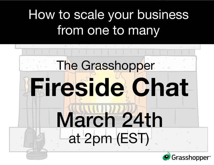 The Grasshopper Fireside Chat