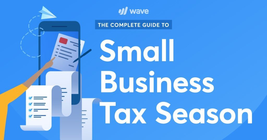 A Complete Guide To Small Business Tax Season Wave Blog